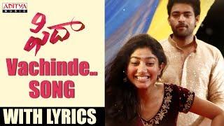 Video Vachinde Song With Lyrics | Fidaa Songs | Varun Tej, Sai Pallavi | Sekhar Kammula | Shakti Kanth MP3, 3GP, MP4, WEBM, AVI, FLV Januari 2019