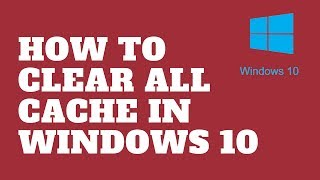 Video How to Clear All Cache in Windows 10 MP3, 3GP, MP4, WEBM, AVI, FLV Februari 2019