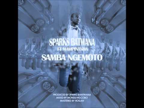 , title : 'Sparks Bantwana Ft Mampintsha (Big Nuz) -  Samba NgeMoto (NEW 2015)'