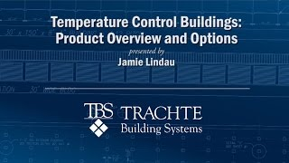Building a Temperature Controlled Facility