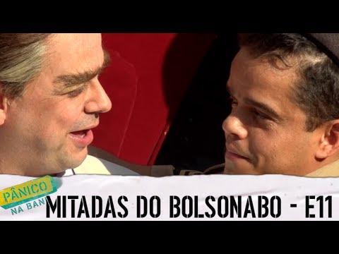 Pânico na Band - MITADAS DO BOLSONABO - E11