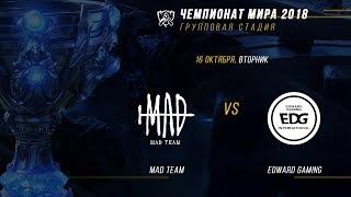 MAD vs EDG — ЧМ-2018, Групповая стадия, День 7, Игра 2 / LCL