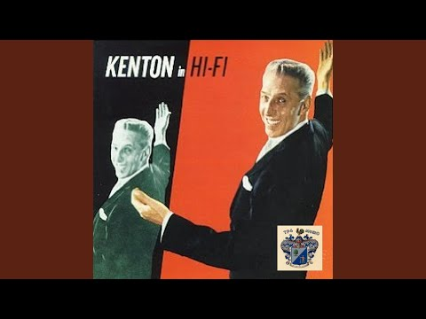 Stan Kenton – Kenton In HI-FI ! (Full Album)