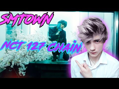 Video NCT 127 'Chain' MV Реакция | (K-pop) Реакция на SMTOWN download in MP3, 3GP, MP4, WEBM, AVI, FLV January 2017