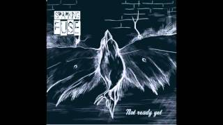 Video Sparking Fuse - Not Ready Yet [Full Album]