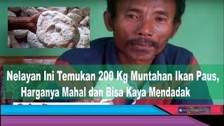 Video Nelayan Ini Temukan 200 Kg Muntahan Ikan Paus, Wow Harganya Mahal dan Bisa Kaya Mendadak MP3, 3GP, MP4, WEBM, AVI, FLV November 2017