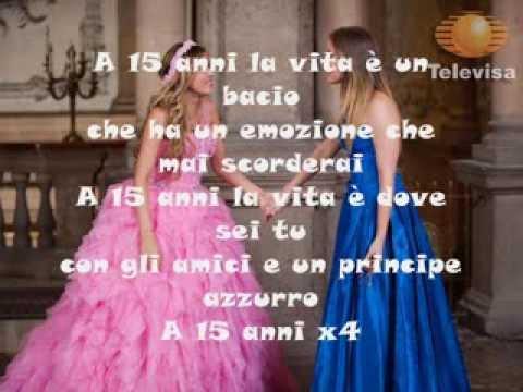 mis quince - A mis quince, degli eme15, tratta dalla telenovela messicana Miss XV ECCOLA QUI, TRADOTTA IN ITALIANO!!!!!!!!!!!!!!!!!!!!!!!!!!!!