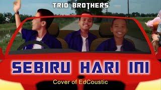 Sebiru Hari ini - Trio Brothers - Cover of EdCoustic