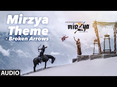 MIRZYA THEME - BROKEN ARROWS Full Audio Song | MIR