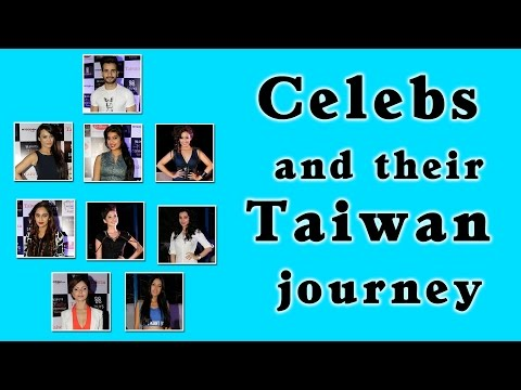 Celebs and their Taiwan journey