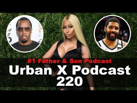 Urban X Podcast 220: Nicki Minaj, Kyrie on Mask, Diddy talks Verzuz