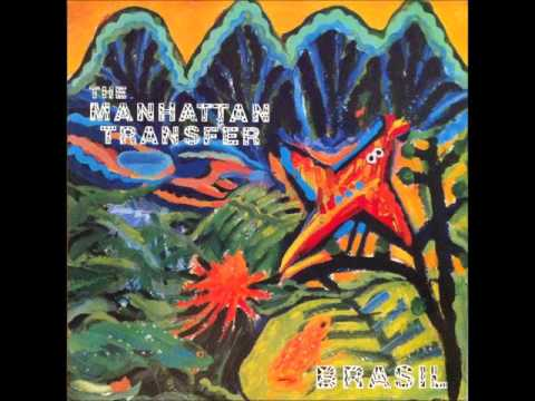 The Manhattan Transfer  -Capim (W. Djavan)