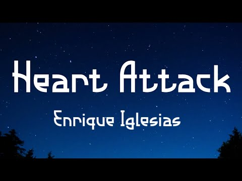 Enrique Iglesias - Heart Attack ( lyrics ) i don't wanna live in a world without you lyrics