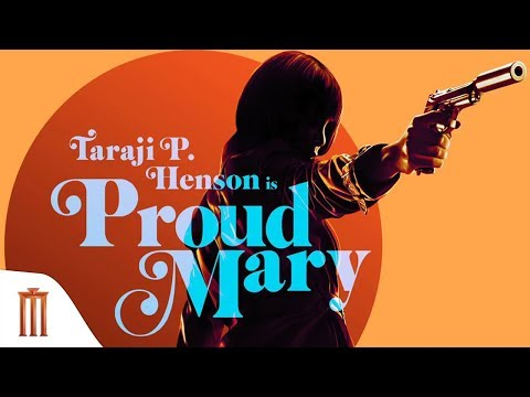 Proud Mary - Official Trailer Major Group