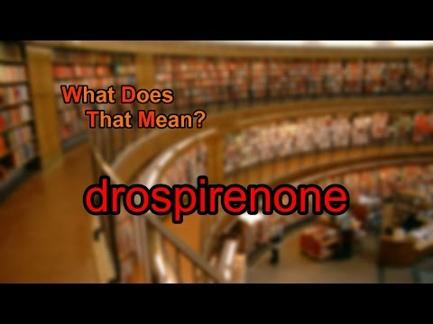 What does drospirenone mean?