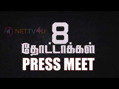 8 Thottakkal - Press Meet | A Grea ..