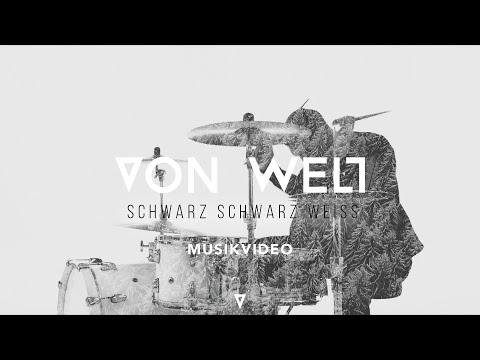 VON WELT - Schwarz Schwarz Weiß (Offizielles Musikvideo)