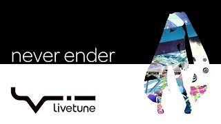 Download Lagu livetune - never ender Mp3