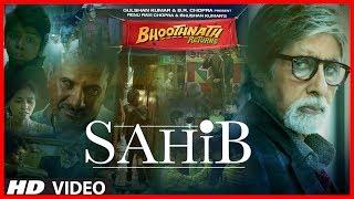 Sahib - Video Song - Bhoothnath Returns