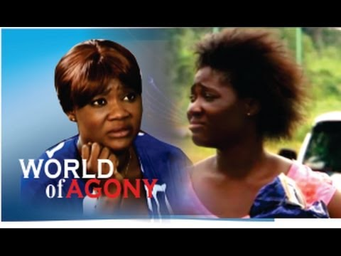 World of Agony  -  Nigeria Nollywood Movie