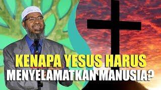 Video Kenapa Yesus Harus Menyelamatkan Manusia Di Akhir Zaman?   Dr. Zakir Naik MP3, 3GP, MP4, WEBM, AVI, FLV Desember 2018