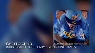 Ghetto Child (fear.Lady K, King James & Will Pugh)