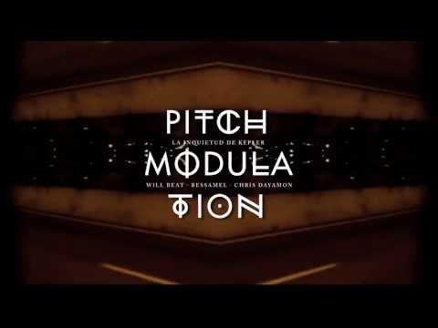 "Pitch Modulation – ""La inquietud de Kepler"" [Promocional]"