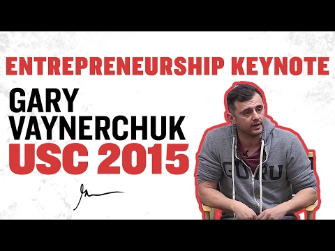 2015 Keynote: What You Need to Know About Entrepreneurship   Gary Vaynerchuk at USC