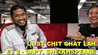 Video Just Chit Chat Lah (Ep 2) - Capt. Sheikh-speare! MP3, 3GP, MP4, WEBM, AVI, FLV Juli 2018