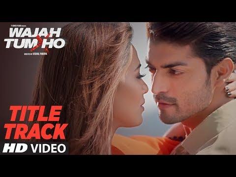Title Song Wajah Tum Ho|Sana Khan