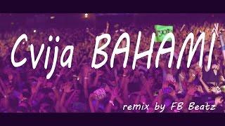 FB Beatz vam predstavlja novi remix Cvija - Bahami! SUBSCRBE - kako bi pratili nove remixe! Facebook:...