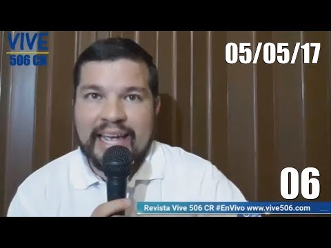 Revista Vive 506 CR #EnVivo 05-05-17