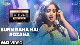 Video Sunn Raha Hai Rozana | Shreya Ghoshal | T-Series Mixtape | Bhushan Kumar Ahmed Khan Abhijit Vaghani MP3, 3GP, MP4, WEBM, AVI, FLV Juli 2018