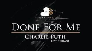 Video Charlie Puth - Done For Me feat Kehlani - Piano Karaoke / Sing Along / Cover with Lyrics MP3, 3GP, MP4, WEBM, AVI, FLV Juli 2018