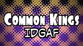 Common Kings - IDGAF