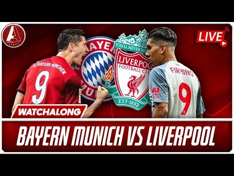 BAYERN MUNICH VS LIVERPOOL LIVE WATCHALONG