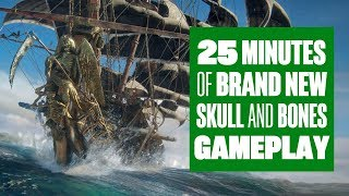 25 Minutes Of Skull and Bones Gameplay - SEA DAD GOES WILD AT SEA