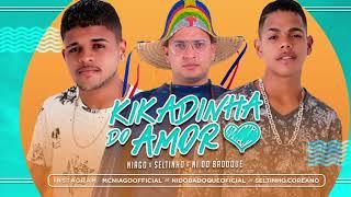 Kikadinha do amor - Ni do Badoque, Niago e Seltinho (Oficial Vídeo)