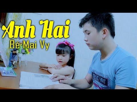 Bé Mai Vy - Anh Hai - Thần Đồng Âm Nhạc Bé MAI VY ♪ Nhạc Thiếu Nhi Cho Bé Cho Gia Đình