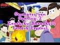 Osomatsu-san おそ松さん OP 2 【Zenryoku Batankyuu 】  Fandub Español Latino