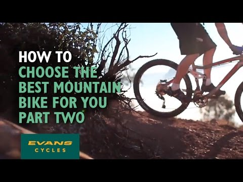 How to choose the best mountain bike for you – Part 2