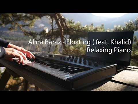 Alina Baraz - Floating (feat. Khalid) - Relaxing Piano