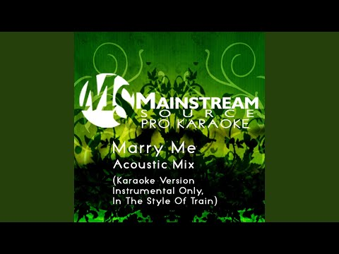 Marry Me (Acoustic Karaoke Version, Instrumental Only, In The Style Of Train)