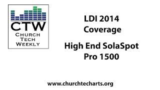 CTW LDI 2014 Coverage: High End SolaSpot Pro 1500