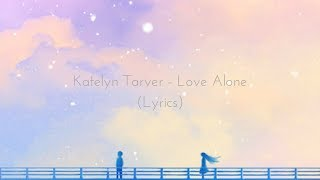 Download Lagu Katelyn Tarver - Love Alones) Mp3
