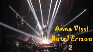Download Lagu ΑΝΝΑ ΒΙΣΣΗ [HOTEL ERMOU] live 2016 - 2017 (2nd Season) Mp3
