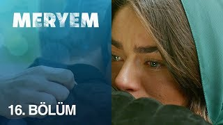 Download Lagu Meryem 16. Bölüm Mp3