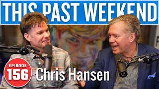 Chris Hansen | This Past Weekend w/ Theo Von #156