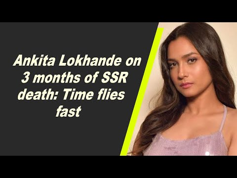 Ankita Lokhande on 3 months of SSR death: Time flies fast