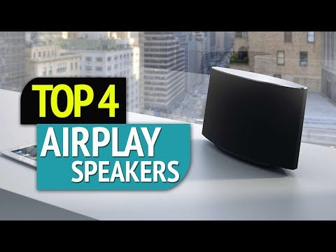 TOP 4: AirPlay Speakers 2018
